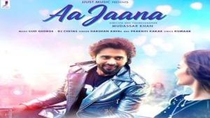 Aa Jaana Lyrics Darshan Raval | Jackky Bhagnani