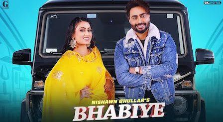 Bhabiye Lyrics Nishawn Bhullar