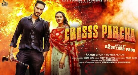 Cross Parcha Lyrics Aarish Singh | Gurlez Akhtar