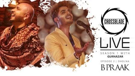 Dholna Lyrics B Praak x Gurnazar | Crossblade Live
