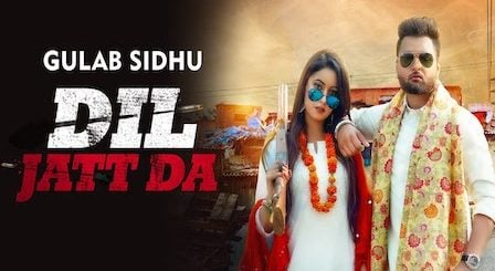 Dil Jatt Da Lyrics Gulab Sidhu