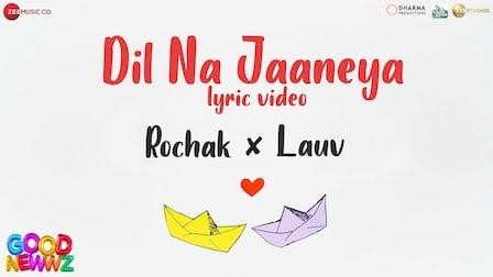 Dil Na Jaaneya Lyrics Good Newwz | Rochak Kohli