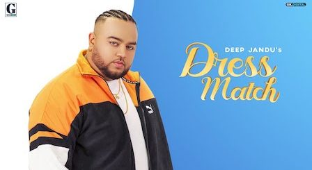 Dress Match Lyrics Deep Jandu x Gurlez Akhtar