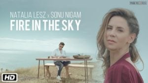 Fire In The Sky Lyrics Natalia Lesz | Sonu Nigam