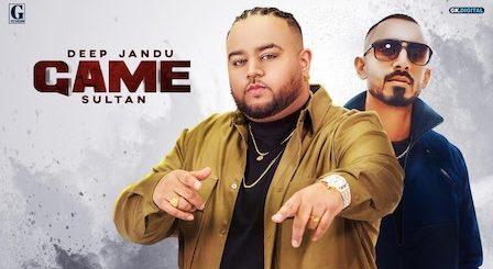 Game Lyrics Deep Jandu | Sultaan