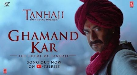 Ghamand Kar Lyrics Tanhaji | Sachet Tandon