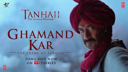 Ghamand Kar Lyrics Tanhaji | Sachet Tandon
