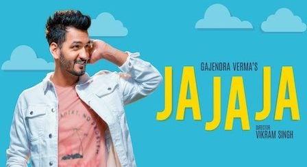 Ja Ja Ja Lyrics Gajendra Verma
