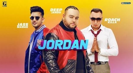 Jordan Lyrics Deep Jandu | Roach Killa