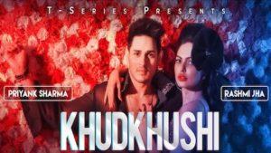 Khudkhushi Lyrics Neeti Mohan | Priyank, Rashmi Jha