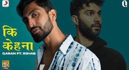 Ki Kehna Lyrics Qaran | R3HAB