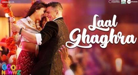Laal Ghaghra Lyrics Good Newwz | Neha Kakkar