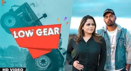 Low Gear Lyrics Harvy Sandhu x Gurlez Akhtar