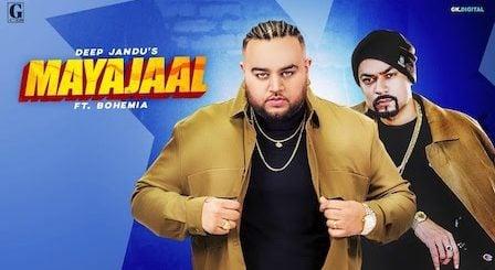 Mayajaal Lyrics Deep Jandu | Bohemia