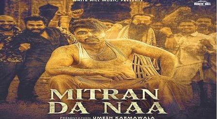 Mitran Da Naa Lyrics Ninja