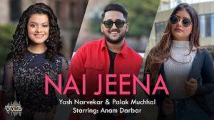 Nai Jeena Lyrics Yash Narvekar x Palak Muchhal