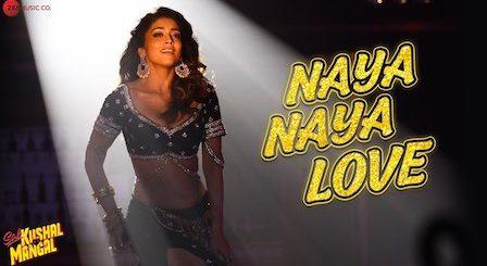 Naya Naya Love Lyrics Sab Kushal Mangal