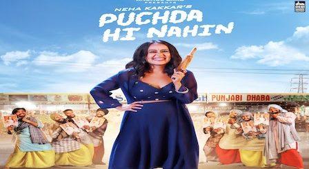 Puchda Hi Nahin Lyrics Neha Kakkar