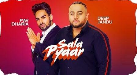 Sala Pyar Lyrics Deep Jandu | Pav Dharia