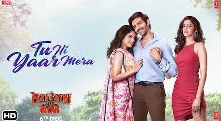 Tu Hi Yaar Mera Lyrics Pati Patni Aur Woh | Arijit Singh