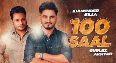 100 Saal Lyrics Kulwinder Billa x Gurlez Akhtar