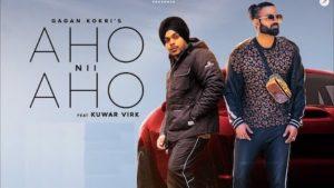 Aho Nii Aho Lyrics Gagan Kokri | Kuwar Virk