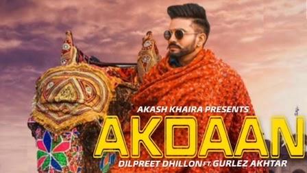 Akdaan Lyrics Dilpreet Dhillon | Gurlez Akhtar