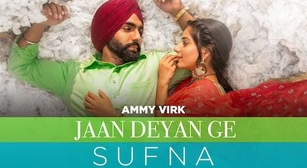 Jaan Deyan Ge Lyrics Sufna | Ammy Virk