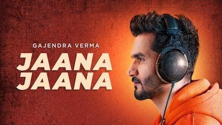 Jaana Jaana Lyrics Gajendra Verma