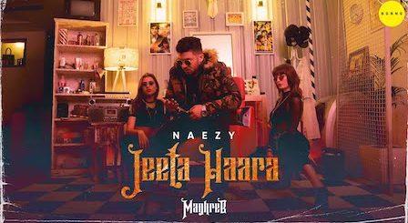 Jeeta Haara Lyrics Naezy | Maghreb #3