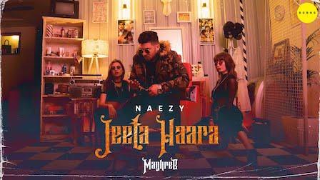 JEETA HAARA LYRICS - Naezy | Maghreb #3 | iLyricsHub