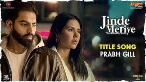 Jinde Meriye Lyrics Prabh Gill | Title Track | Parmish Verma