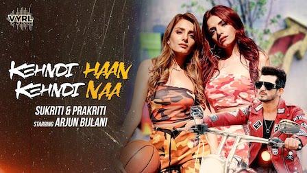 Kehndi Haan Kehndi Naa Lyrics Sukriti x Prakriti Kakar