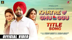 Khatre Da Ghuggu Lyrics Jordan Sandhu   Gurlez Akhtar
