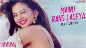 Mainu Rang Lageya Lyrics Shimla Mirch