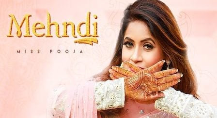 Mehndi Lyrics Miss Pooja