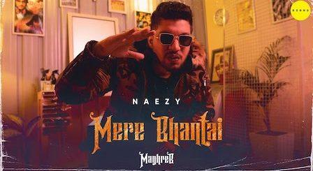 Mere Bhantai Lyrics Naezy | Maghreb #4