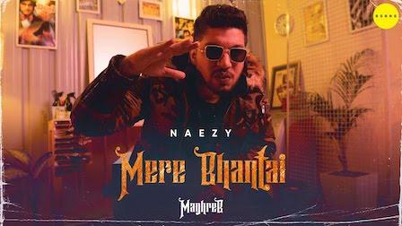 Mere Bhantai Lyrics Naezy   Maghreb #4