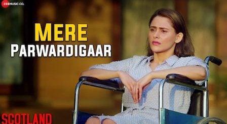 Mere Parwardigar Lyrics Arijit Singh | Scotland