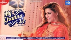 My Channa Ve Lyrics Meet Bros | Jyotica Tangri