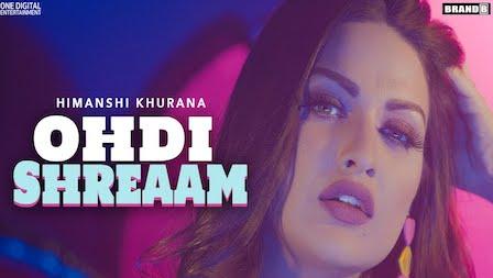 Ohdi Shreaam Lyrics Himanshi Khurana