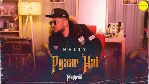 Pyaar Hai Lyrics Naezy   Maghreb #5