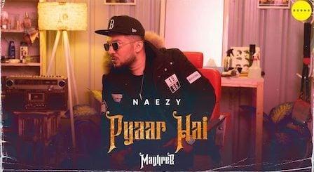 Pyaar Hai Lyrics Naezy | Maghreb #5