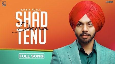 Shad Dena Tenu Lyrics Satbir Aujla