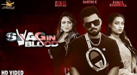 Swag In Blood Lyrics Sarthi K | Gurlez Akhtar