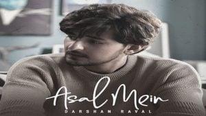 Asal Mein Lyrics Darshan Raval