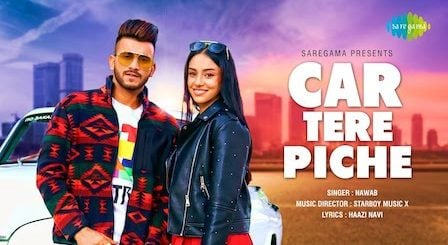 Car Tere Piche Lyrics Nawab