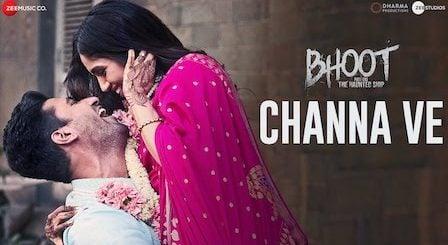 Channa Ve Lyrics Bhoot | Akhil Sachdeva