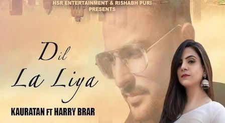 Dil La Liya Lyrics Kauratan | Harry Brar
