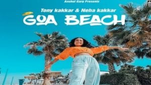 Goa Beach Lyrics Neha Kakkar | Tony Kakkar